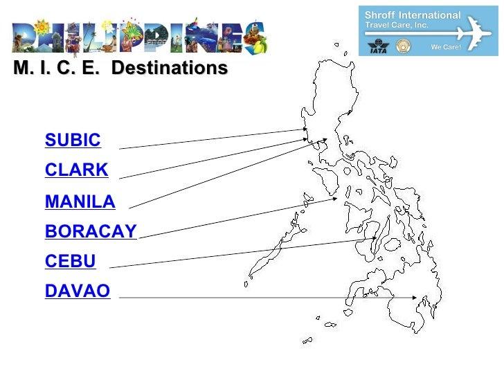M. I. C. E.  Destinations SUBIC CLARK MANILA BORACAY CEBU DAVAO