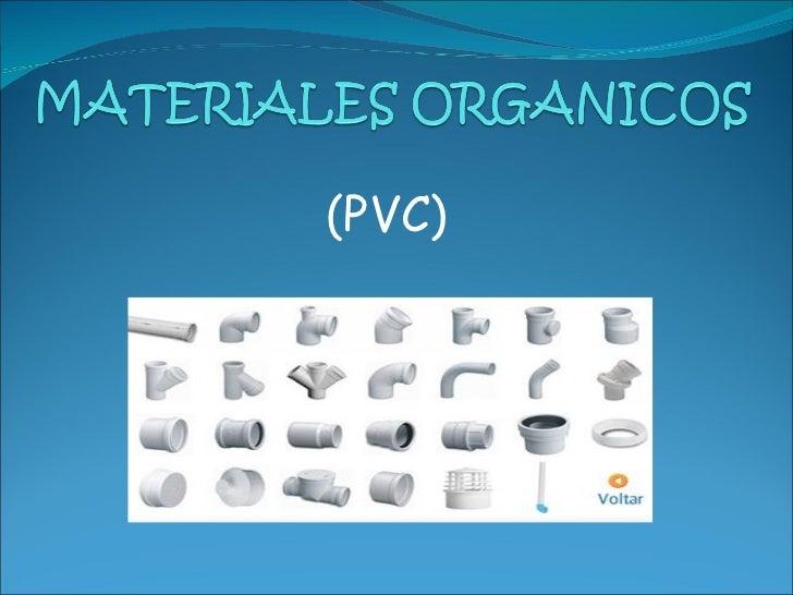 Materiales Organicos Pvc