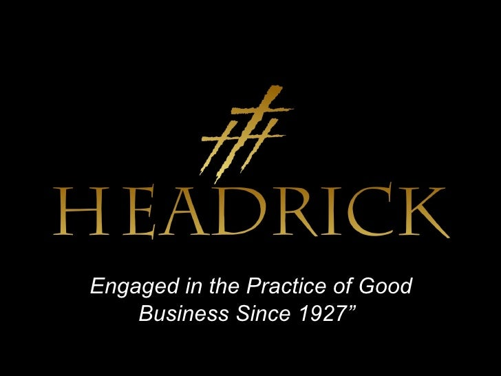 """ Engaged in the Practice of Good Business Since 1927"""