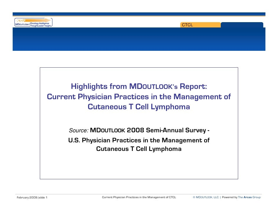 CTCL                                 Highlights from MDOUTLOOK's Report:                       Current Physician Practices...