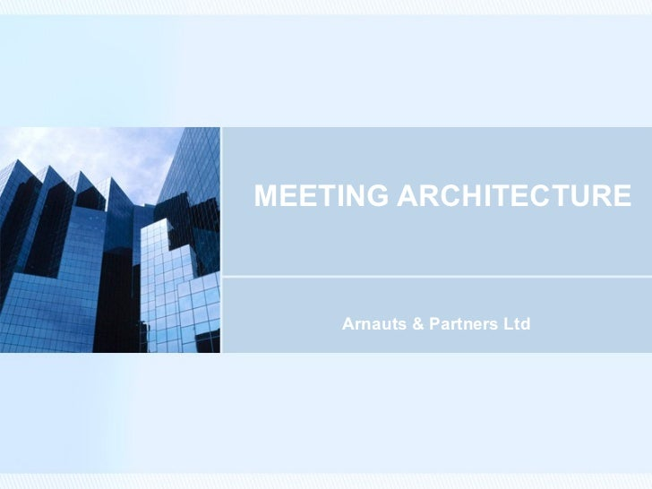 MEETING ARCHITECTURE Arnauts & Partners Ltd