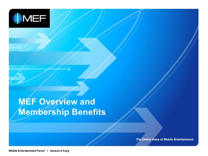 MEF Overview and Membership Benefits