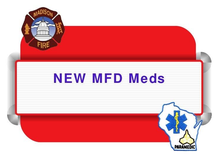 NEW MFD Meds