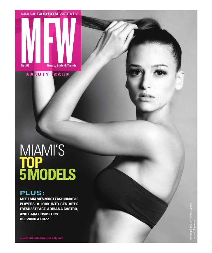 MIAMI FASHION WEEKLY     Oct.07          News, Style & Trends     BEAUTY ISSUE     MIAMI'S TOP 5 MODELS PLUS: MEET MIAMI'S...