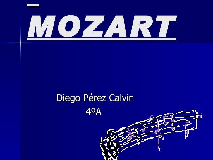 MOZART Diego Pérez Calvin 4ºA