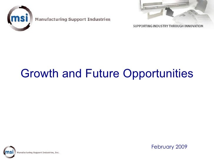 Growth and Future Opportunities February 2009