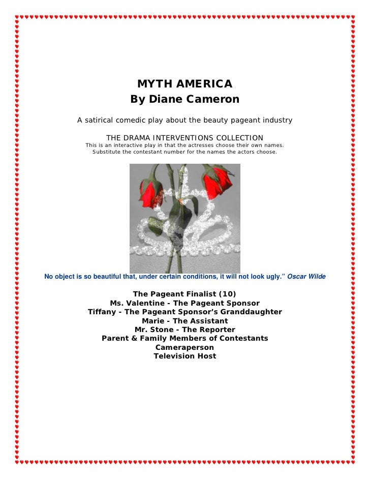 MYTH AMERICA                              By Diane Cameron           A satirical comedic play about the beauty pageant ind...