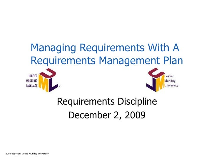 Managing Requirements With A Requirements Management Plan Requirements Discipline June 7, 2009