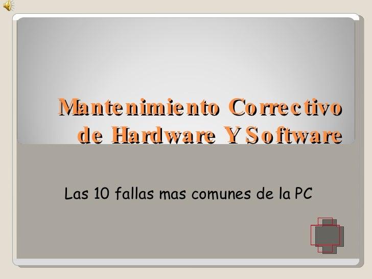 Mantenimiento Correctivo de Hardware Y Software Las 10 fallas mas comunes de la PC