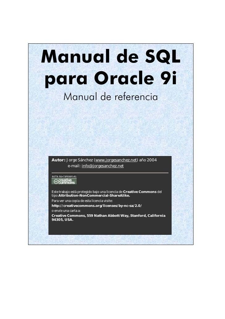 Manual de SQL para Oracle 9i         Manual de referencia      Autor: Jorge Sánchez (www.jorgesanchez.net) año 2004       ...