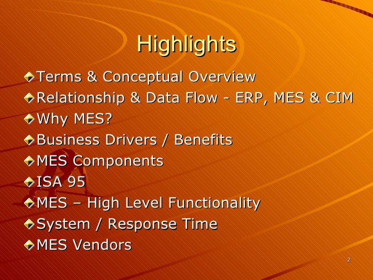Highlights <ul><li>Terms & Conceptual Overview </li></ul><ul><li>Relationship & Data Flow - ERP, MES & CIM </li></ul><ul><...