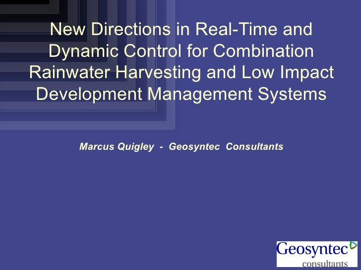 New Directions in Real-Time and Dynamic Control for Combination Rainwater Harvesting and Low Impact Development Management...