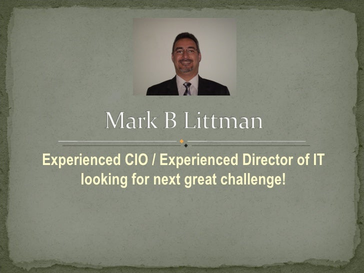 Experienced CIO / Experienced Director of IT looking for next great challenge!
