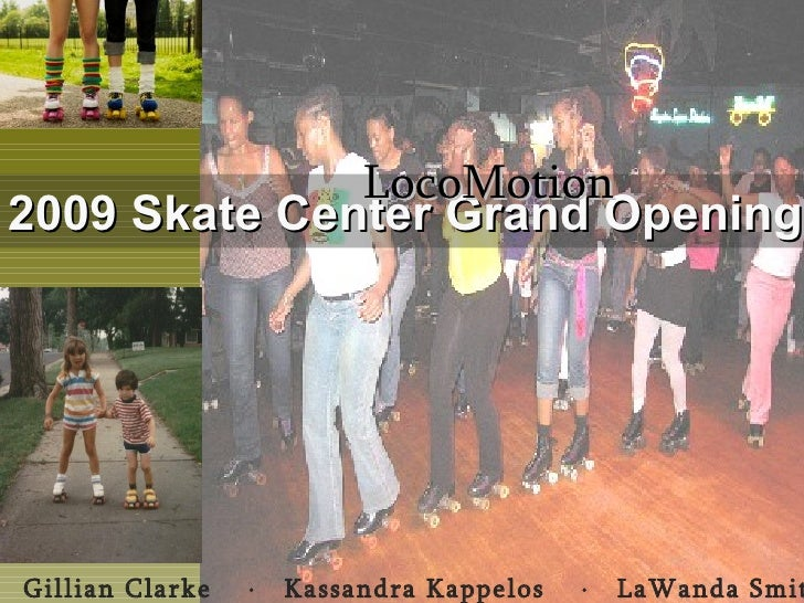 2009 Skate Center Grand Opening Gillian Clarke     Kassandra Kappelos     LaWanda Smith LocoMotion