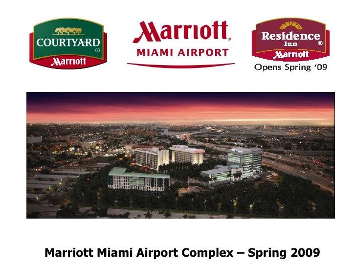 Marriott Miami Airport Complex – Spring 2009