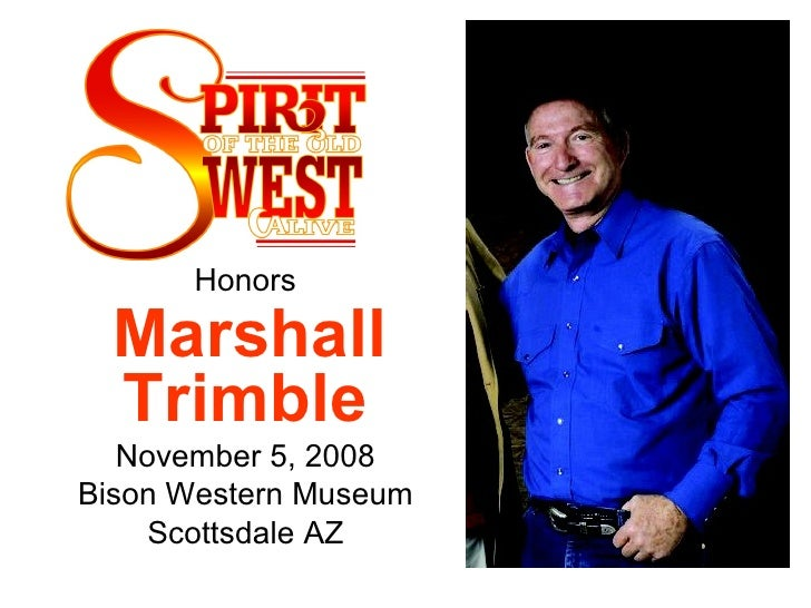 Honors  Marshall Trimble   November 5, 2008  Bison Western Museum  Scottsdale AZ