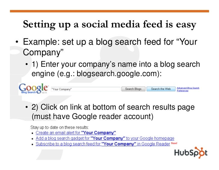 """Setting up a social media feed is easy • Example: set up a blog search feed for """"Your   Company   Company""""   • 1) Enter yo..."""