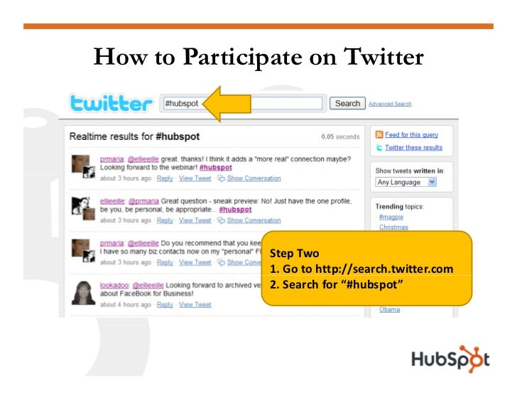 How to Participate on Twitter                    StepTwo                1.Gotohttp://search.twitter.com               ...