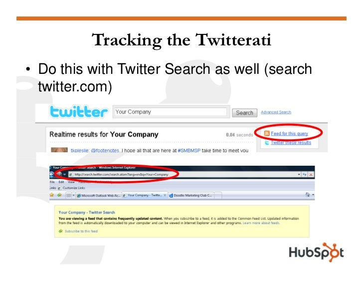 Tracking the Twitterati • Do this with Twitter Search as well (search   twitter.com)   twitter com)