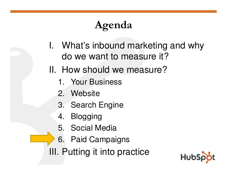 Agenda I. What's inbound marketing and why     do     d we want t measure it?              t to II. How should we measure?...
