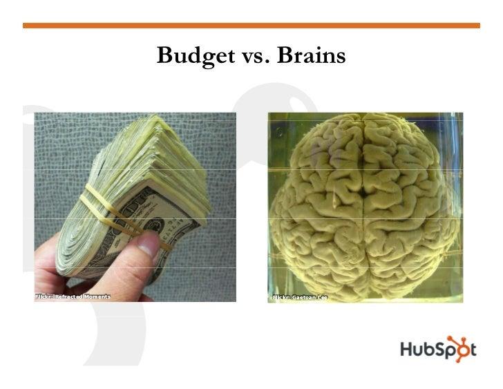 Budget vs. Brains     Flickr: Refracted Moments             Flickr: Gaetoan Lee