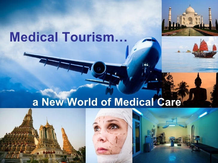 Medical Tourism… a New World of Medical Care