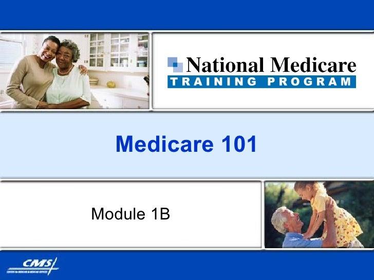 Medicare 101 Module 1B