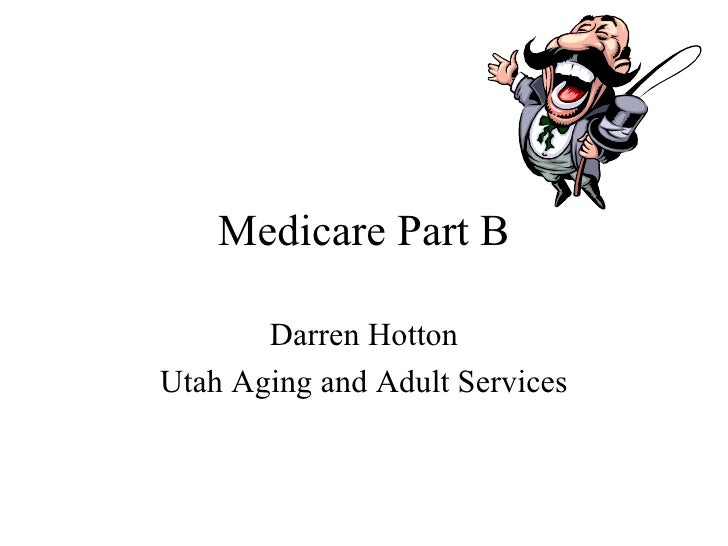Medicare Part B Darren Hotton Utah Aging and Adult Services