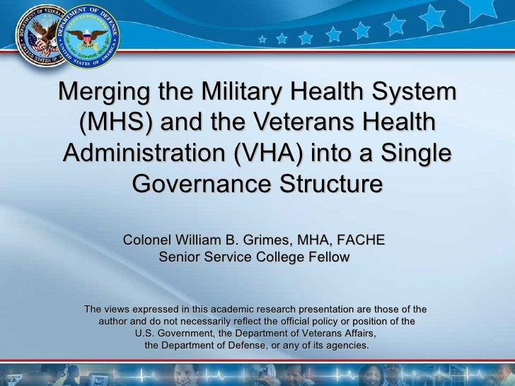 Merging the Military Health System (MHS) and the Veterans Health Administration (VHA) into a Single Governance Structure T...