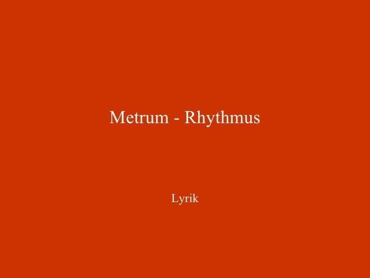Metrum - Rhythmus Lyrik