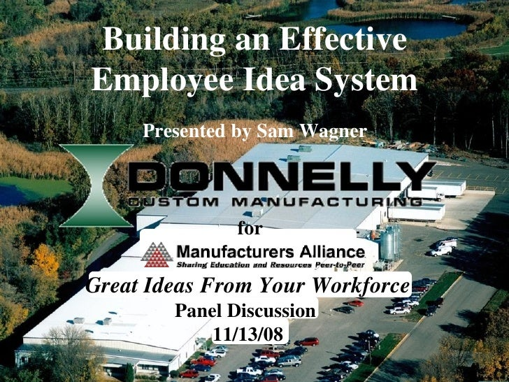 Building an Effective Employee Idea System Presented by Sam Wagner for Great Ideas From Your Workforce Panel Discussion  1...