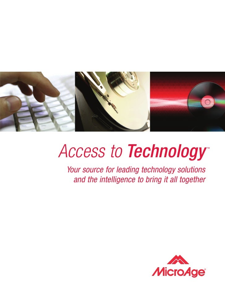 ™  Access to Technology  Your source for leading technology solutions    and the intelligence to bring it all together
