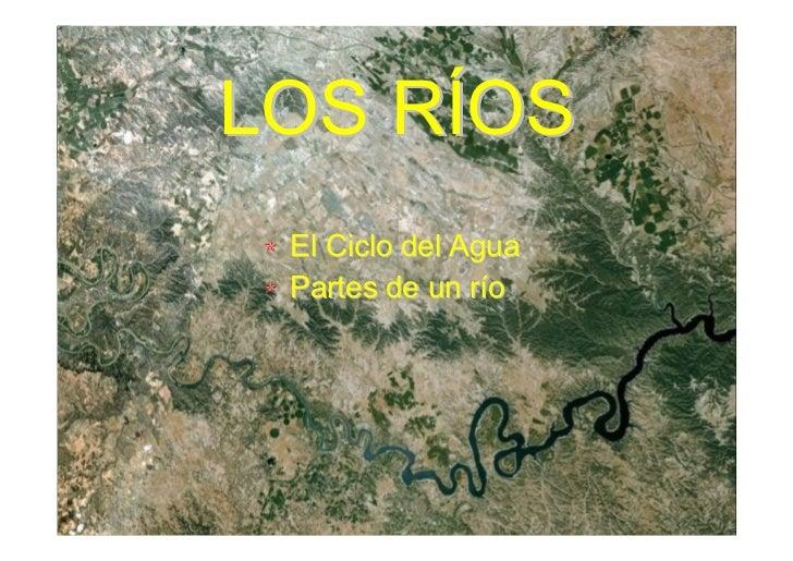 LOS RÍOS  El Ciclo del Agua  Partes de un río