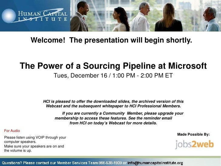 Welcome! The presentation will begin shortly.            The Power of a Sourcing Pipeline at Microsoft                    ...