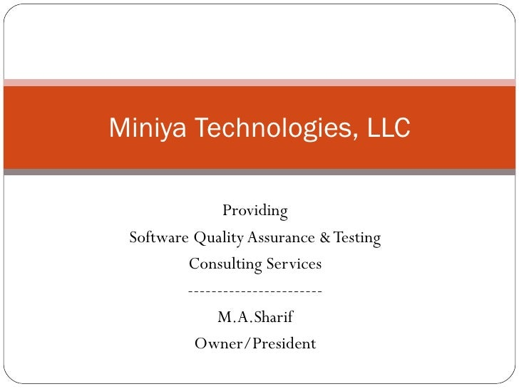 Providing Software Quality Assurance & Testing Consulting Services ----------------------- M.A.Sharif Owner/President Mini...
