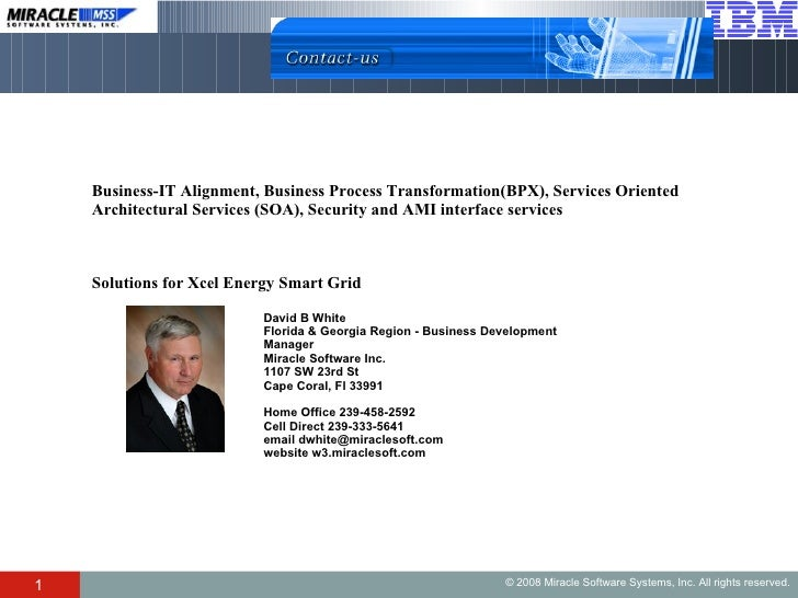 David B White  Florida & Georgia Region - Business Development Manager  Miracle Software Inc.  1107 SW 23rd St Cape Coral,...