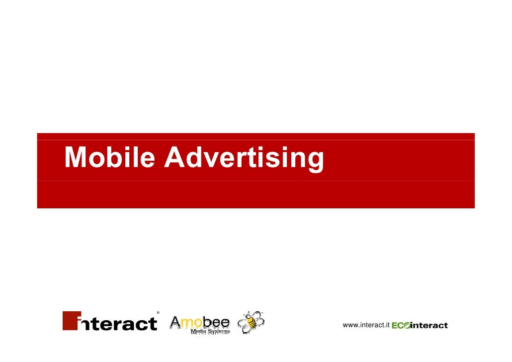 Mobile Advertising                          www.interact.it