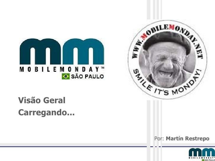 Visão Geral Carregando...   Por:  Martín   Restrepo