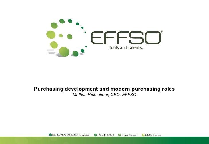 Purchasing development and modern purchasing roles Mattias Hultheimer, CEO, EFFSO