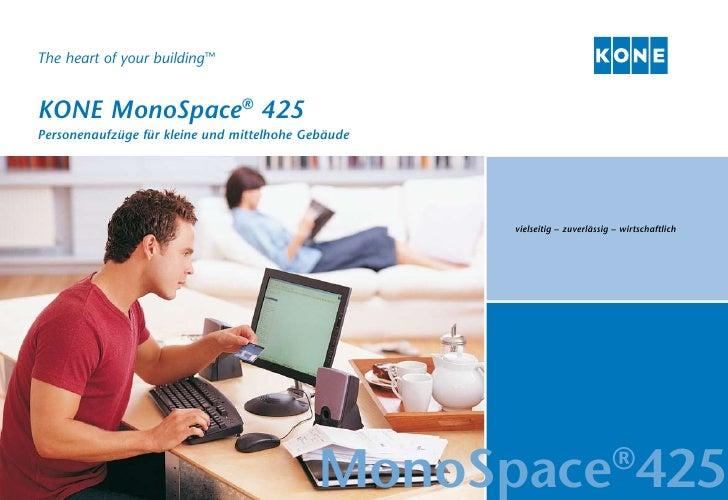 The heart of your building™   KONE MonoSpace® 425 Personenaufzüge für kleine und mittelhohe Gebäude                       ...