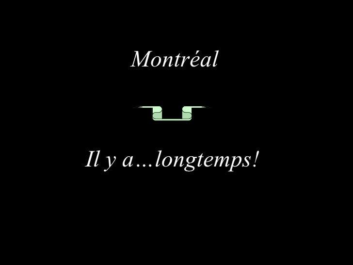 Montréal Il y a…longtemps!