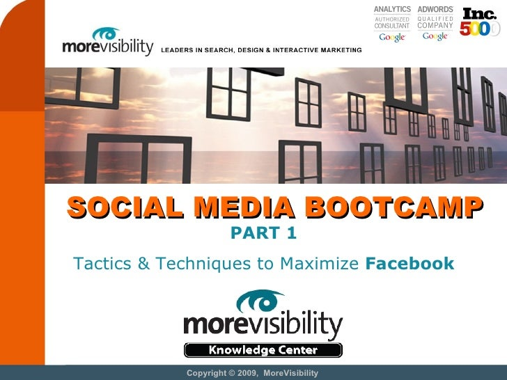 SOCIAL MEDIA BOOTCAMP PART 1 Tactics & Techniques to Maximize  Facebook