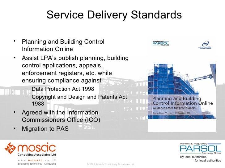 Service Delivery Standards <ul><li>Planning and Building Control Information Online </li></ul><ul><li>Assist LPA's publish...