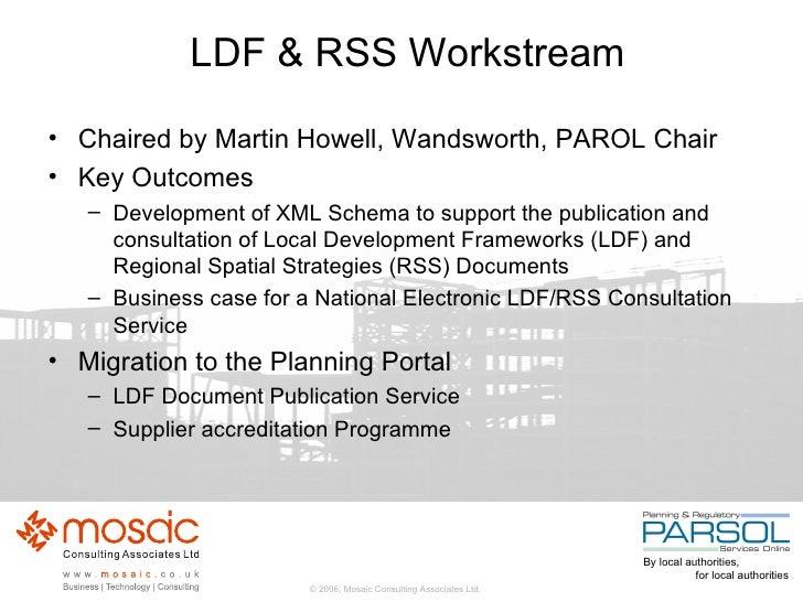 LDF & RSS Workstream <ul><li>Chaired by Martin Howell, Wandsworth, PAROL Chair </li></ul><ul><li>Key Outcomes </li></ul><u...