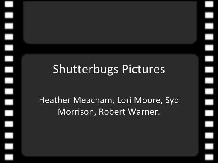 Shutterbugs Pictures Heather Meacham, Lori Moore, Syd Morrison, Robert Warner.