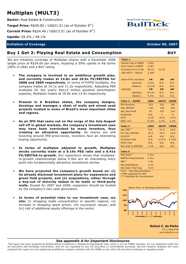 Multiplan (MULT3) Sector: Real Estate & Construction Target Price: R$39.00 / US$21.51 (as of October 8th) Current Price: R...