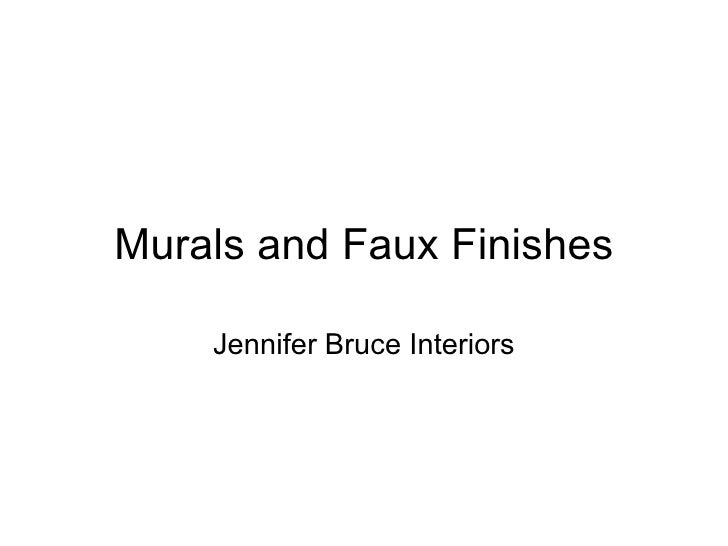 Murals and Faux Finishes Jennifer Bruce Interiors