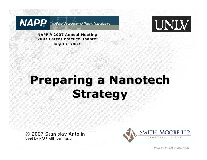 "NAPP® 2007 Annual Meeting      ""2007 Patent Practice Update""              July 17, 2007       Preparing a Nanotech        ..."