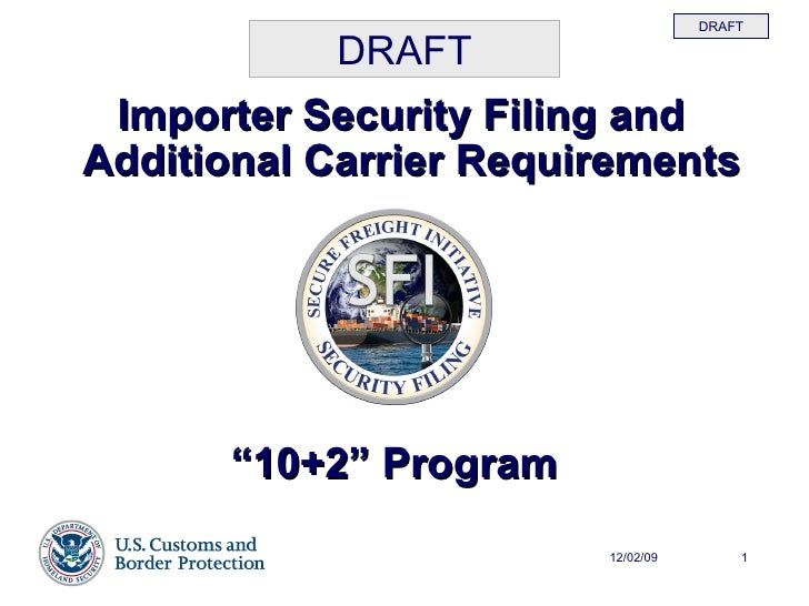 """<ul><li>Importer Security Filing and Additional Carrier Requirements </li></ul>"""" 10+2"""" Program DRAFT"""