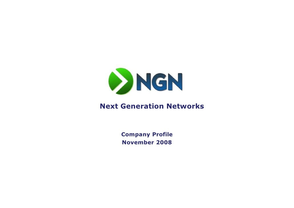 Next Generation Networks       Company Profile     November 2008